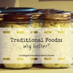 Traditional Foods…Why Bother?