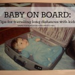 BABY ON BOARD: Tips For Travelling Long Distances With Kids