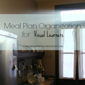 Meal Plan Organization For the Visual Learner :: Vintage Kids | Modern World