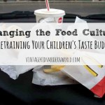 Changing the Food Culture: Retraining Our Children's Taste Buds
