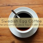 Swedish (Egg) Coffee :: The Smoothest Java You'll Ever Brew