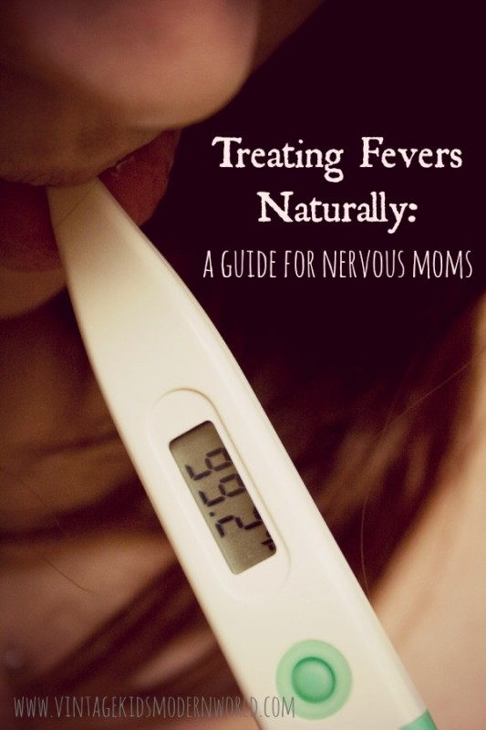 Treating Fevers Naturally : A Guide For Nervous Moms - Vintage Kids | Modern World