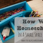 How We Homeschool In A Small Space (part 2)