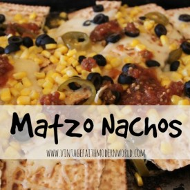 Matzo Nachos :: Vintage Faith | Modern World