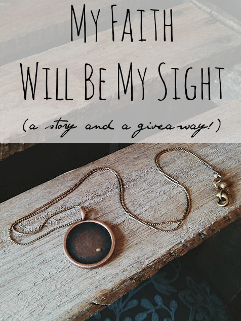 My Faith Will Be My Sight - A Story and A Giveaway :: Vintage Kids | Modern World