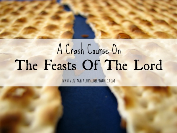 A Crash Course On The Feasts of The Lord - Vintage Kids | Modern World