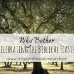 Why Bother Celebrating the Biblical Feasts?