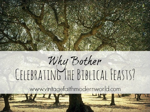 Why Bother Celebrating The Biblical Feasts? Vintage Kids | Modern World